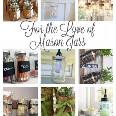 For the Love of: Mason Jars