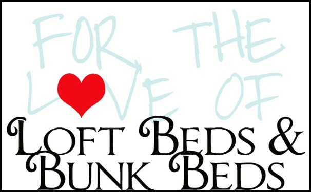 FOR THE LOVE OF bunk beds