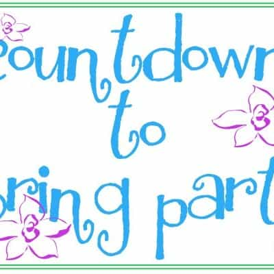 It's Coming… Countdown to Spring Party
