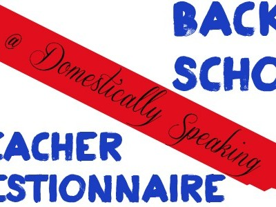 Back 2 School Teacher Questionnaire