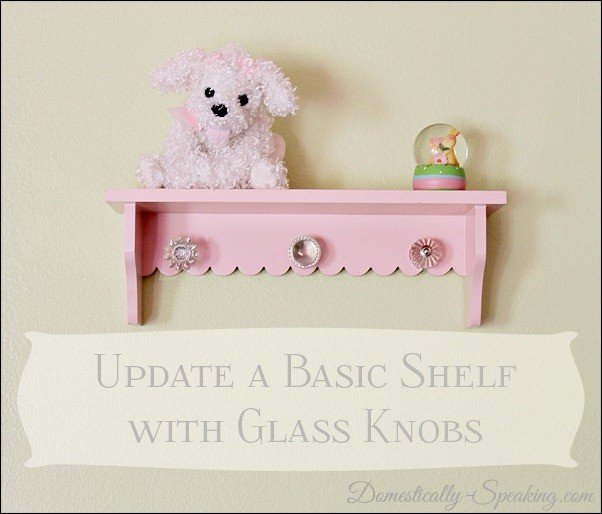 Domestically Speaking: Adding some Bling to a Shelf