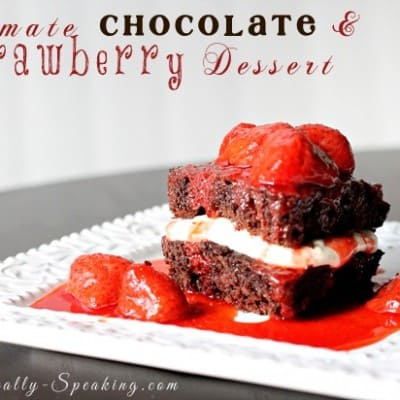 Ultimate Chocolate & Strawberry Dessert