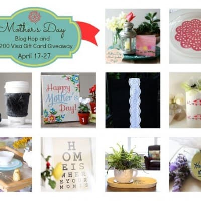 Mother's Day Giveaway ~ $200 Visa Gift Card