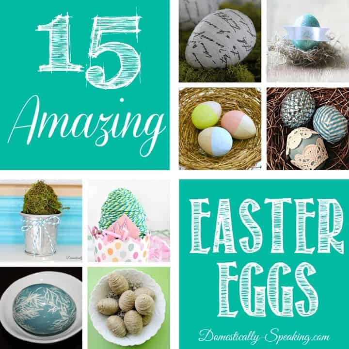 15 Amazing Easter Eggs at Domestically-Speaking.com
