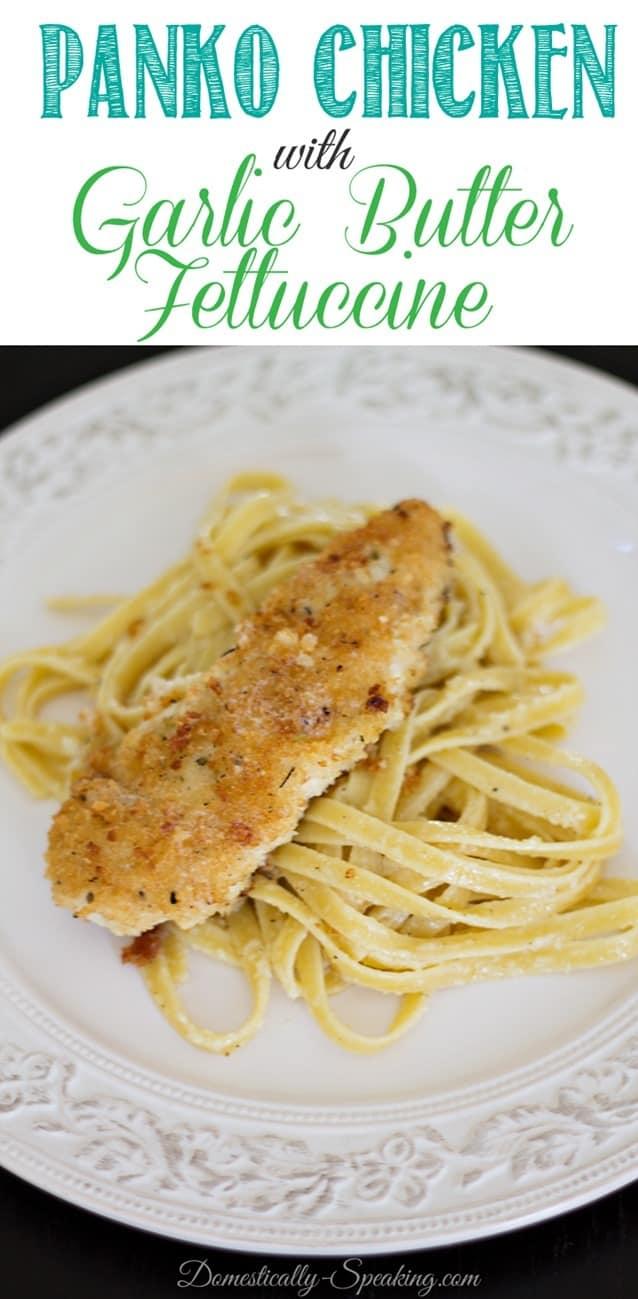 Panko Chicken with Garlic Butter Fettuccine