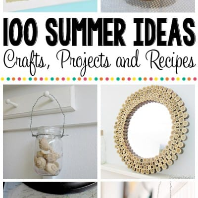 100+ Summer Favorites: Decor, Recipes and Crafts