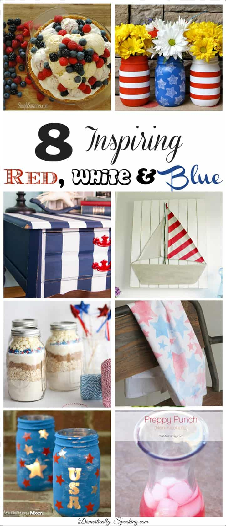 8 Inspiring Red White and Blue Recipes, Crafts and Decor