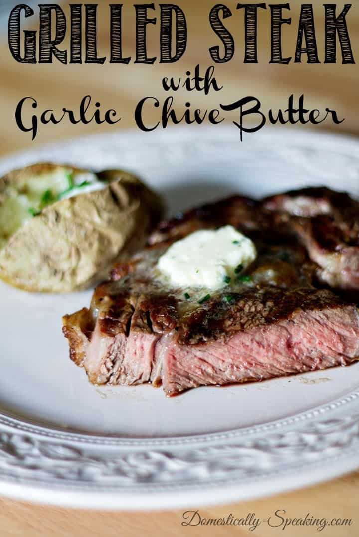 Grilled Steak with Garlic Chive Butter