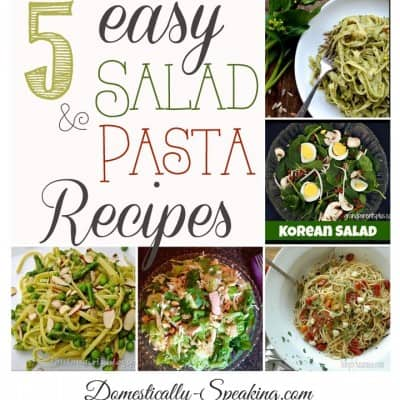 5 Easy Salad and Pasta Dishes