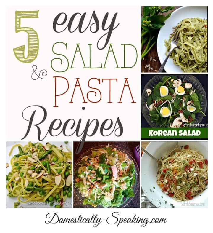 5 Easy Salad and Pasta Recipes
