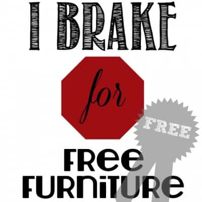 I Brake for Free Furniture Printable