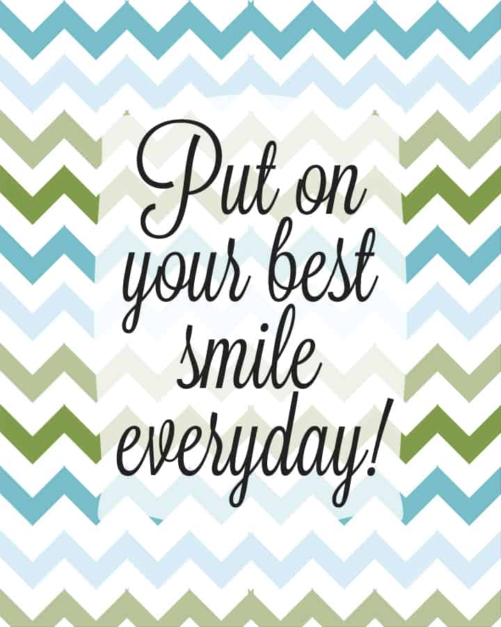 Put Your Best Smile on Everyday Free Printable blue and green chevron