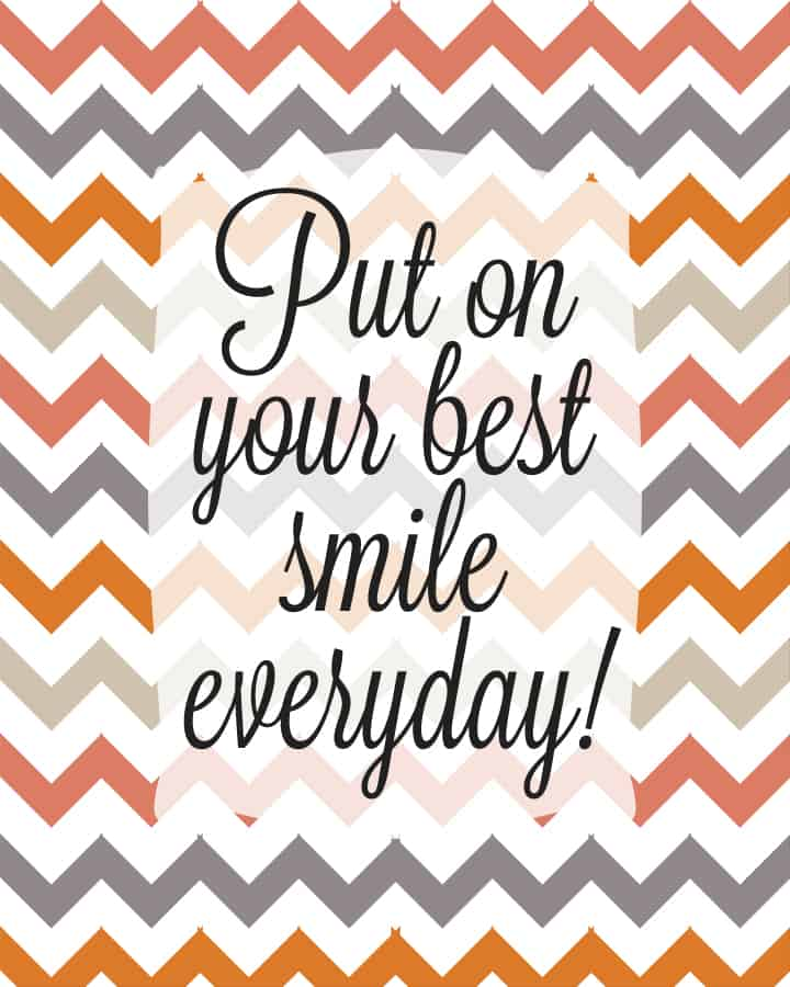 Put Your Best Smile on Everyday Free Printable