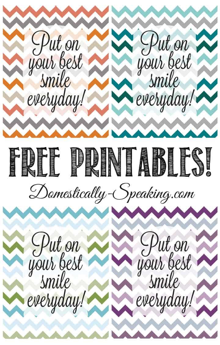 Free Chevron Printables ~ Put on Your Best Smile Everday!