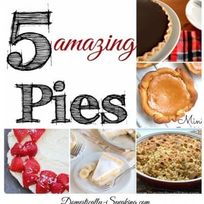 5 Amazing Pies