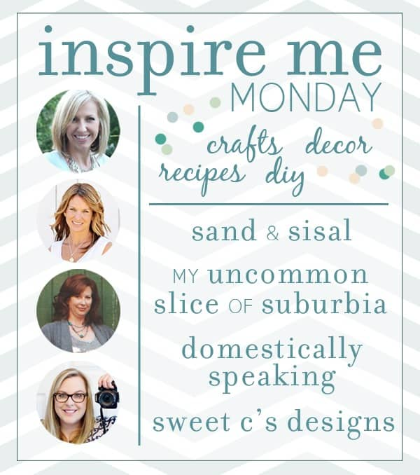 Inspire Me Monday a place to share your home decor, diy projects, recipes, and more