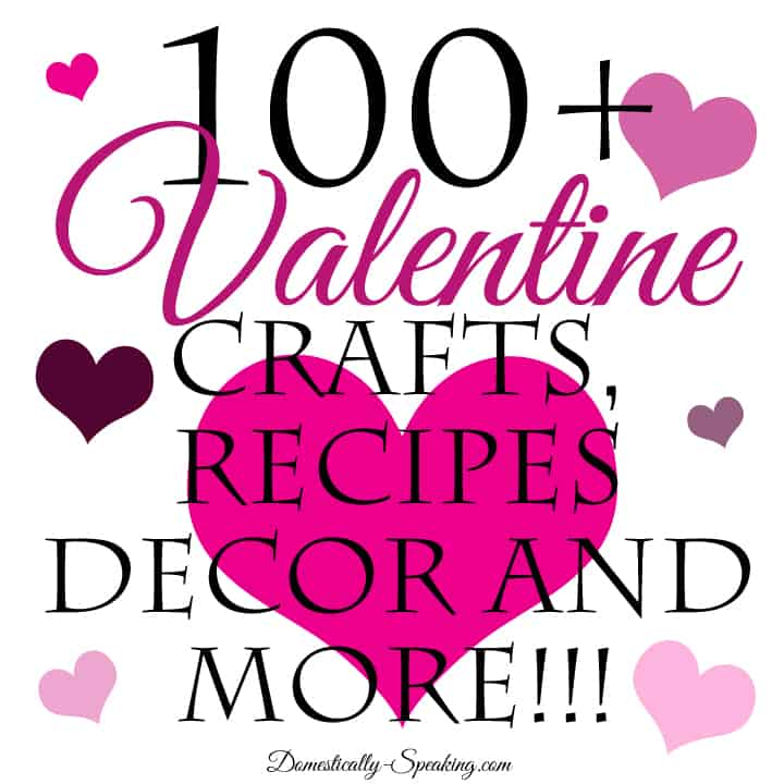 100+ Valentine Crafts Recipes Decor and More