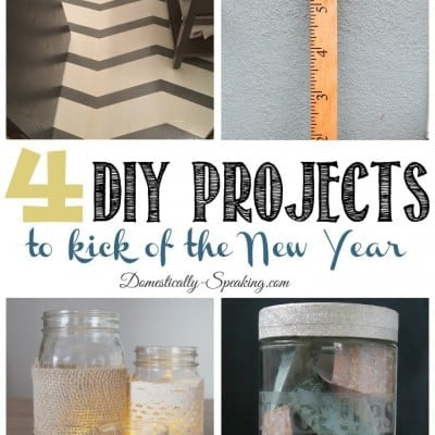4 DIY Projects for the New Year… Friday Features