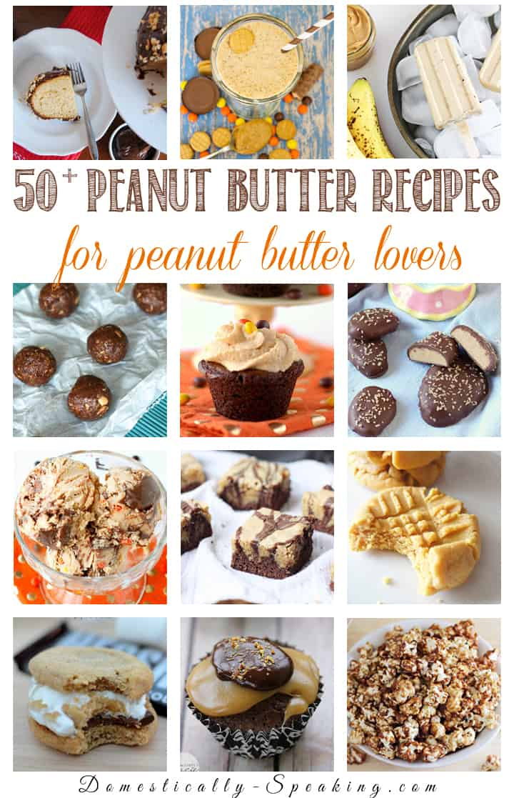 50+ Peanut Butter Recipes for the peanut butter lover