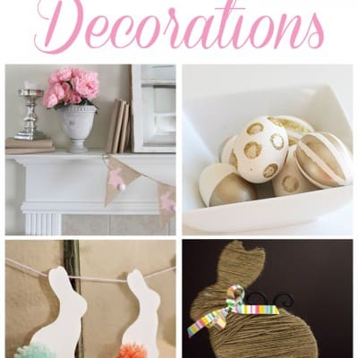 8 DIY Easter Decorations… Weekend Features
