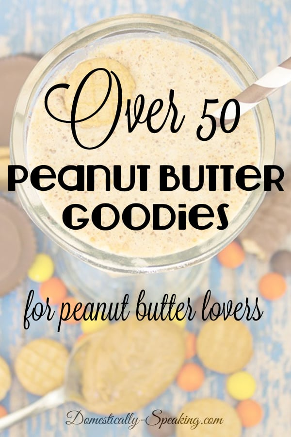 Over 50 Peanut Butter Recipes for Peanut Butter Lovers