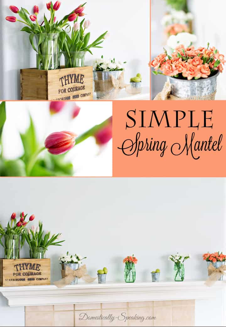 Simple Spring Mantel with galvanized steel, burlap, mason jars and flowers 2