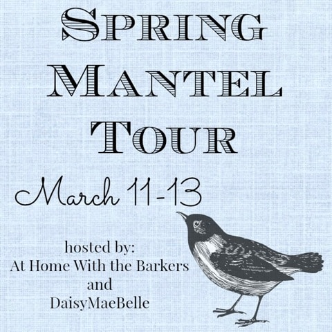 spring mantel tour