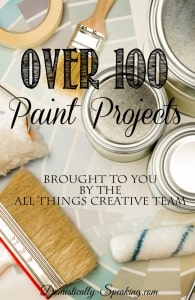 All Things Paint Over 100 Awesome Paint Projects