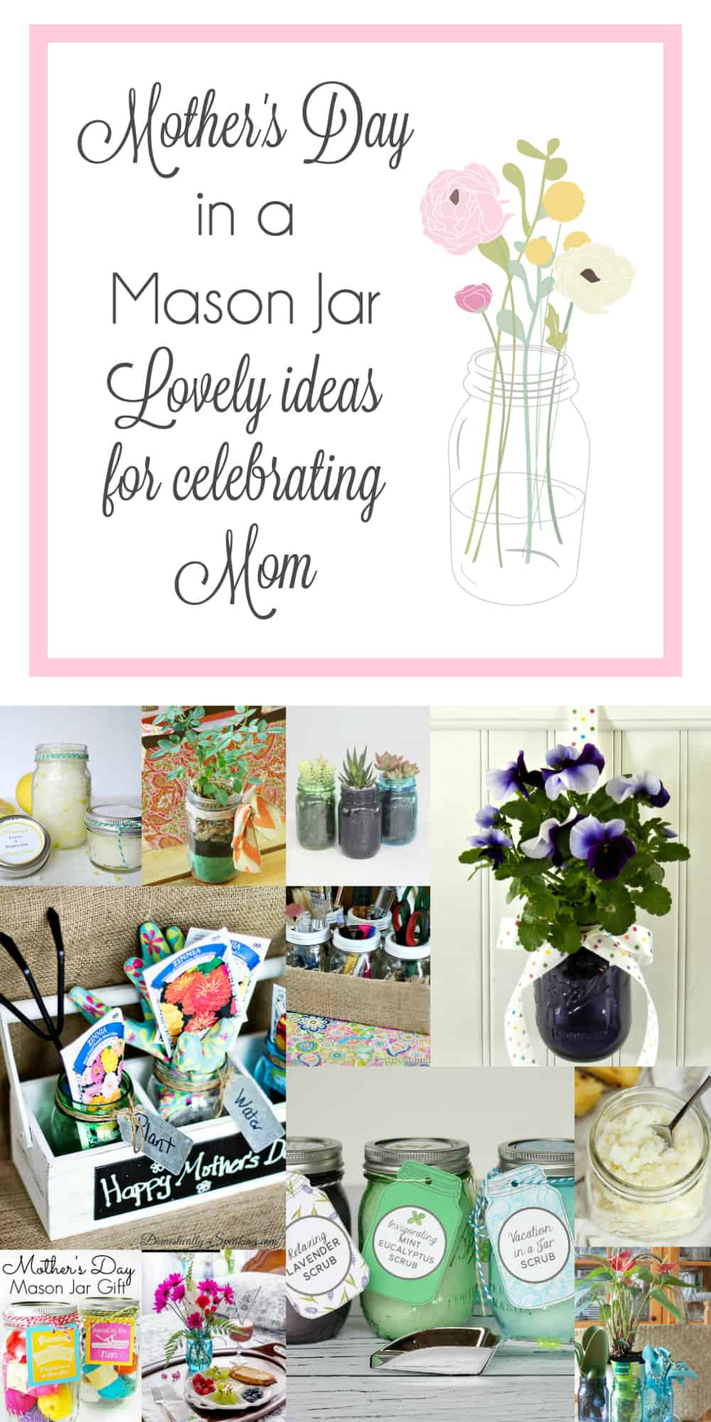 Mother's Day in a Mason Jar!  Lots of great mason jar gift ideas Mom will LOVE!