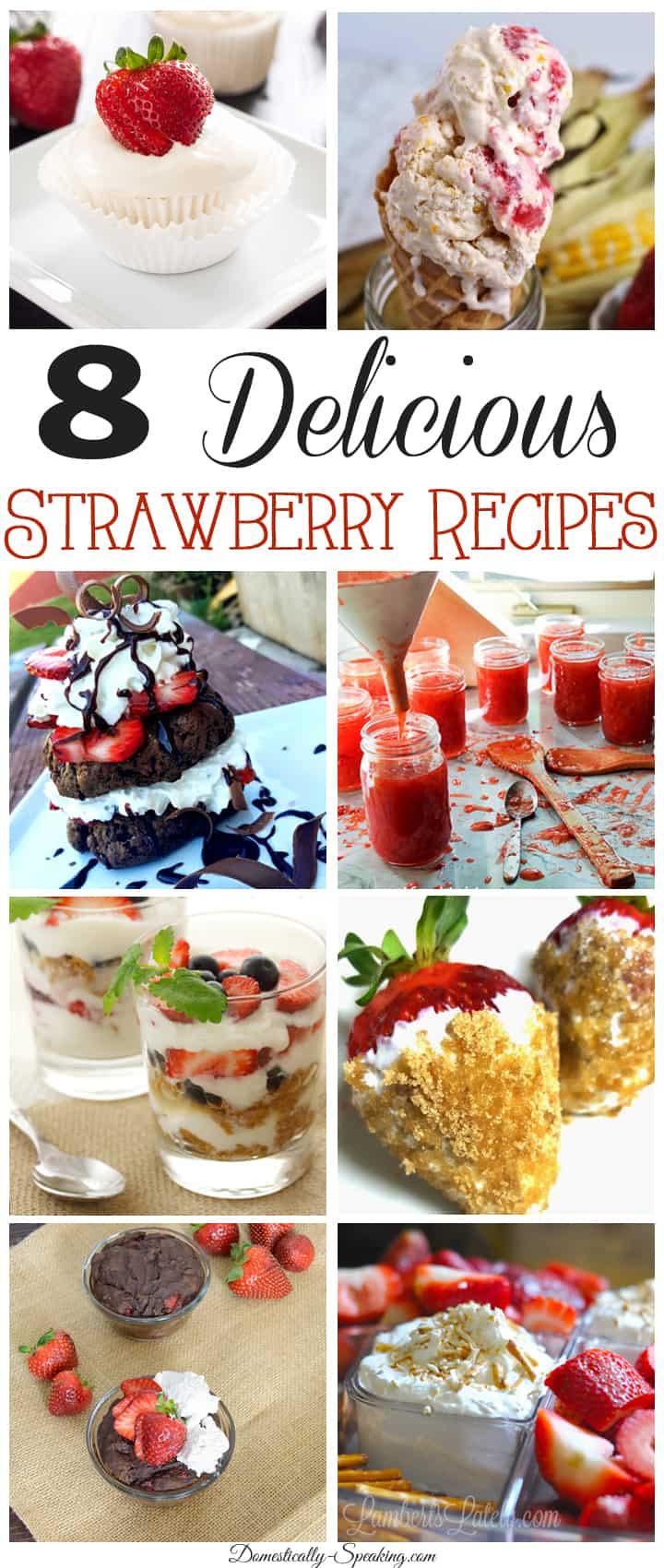 8 Delicious Strawberry Recipes