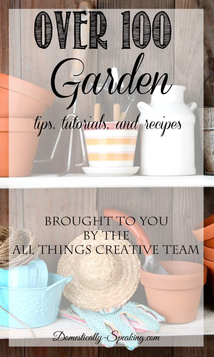 All Things Garden over 100 Garden Tips, Tutorials and Recipes