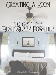 Creating a Room to get the Best Sleep Possible