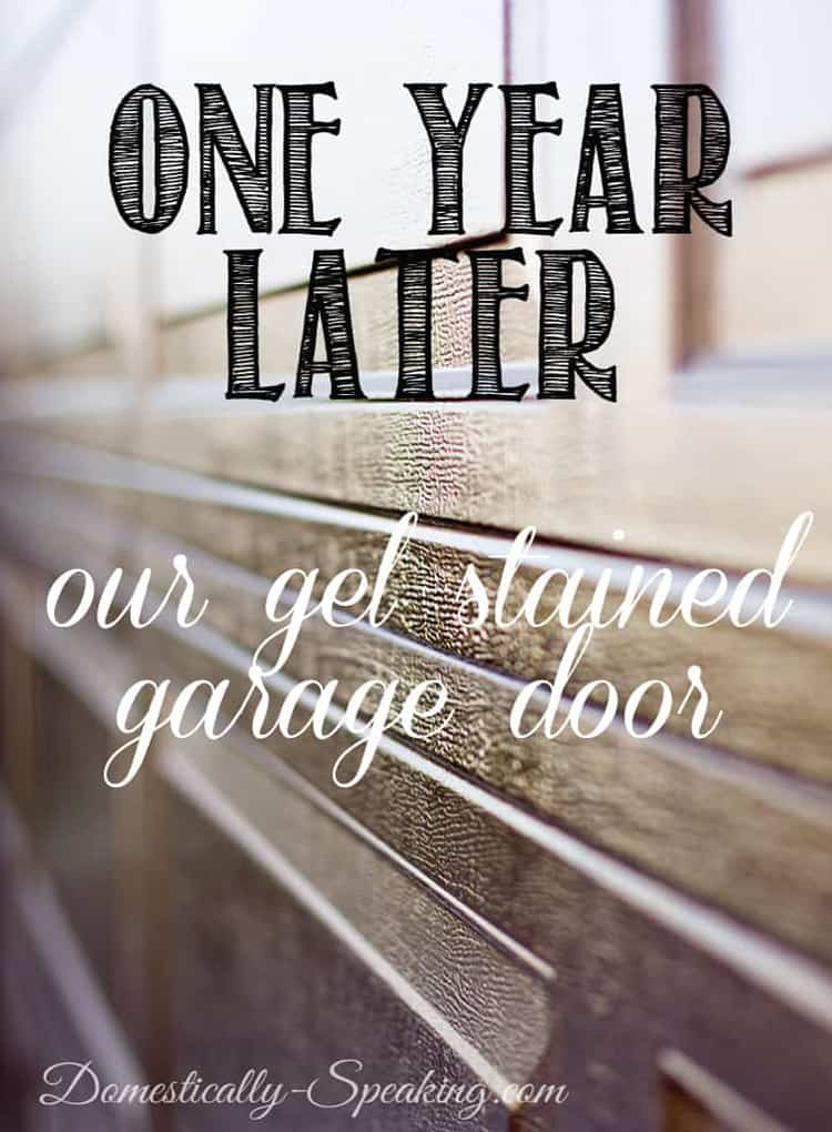 One Year Later… Our Gel Stained Garage Door