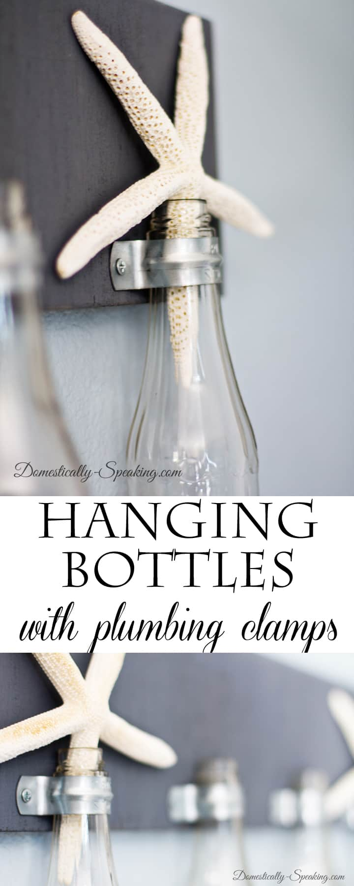DIY Hanging Bottles with Plumbing Clamps  Learn how to make your own