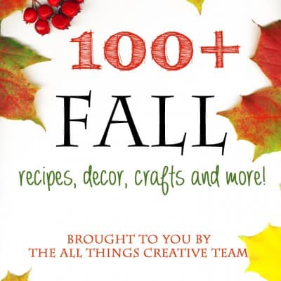 All Things Fall… Over 100 Autumn Crafts, Recipes, Home Decor and More