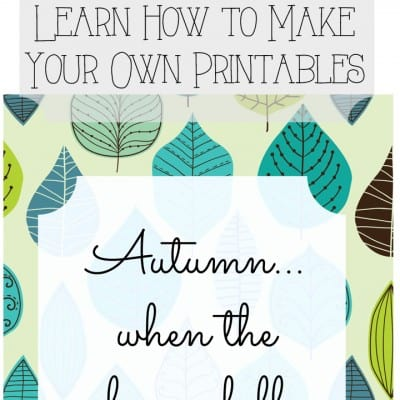 How to Create Your Own Printable – Autumn Printable with Free Images
