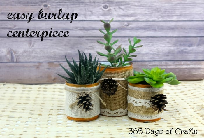 Burlap Centerpiece with Recycled Tin Cans