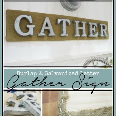 Burlap and Galvanized Metal Gather Sign