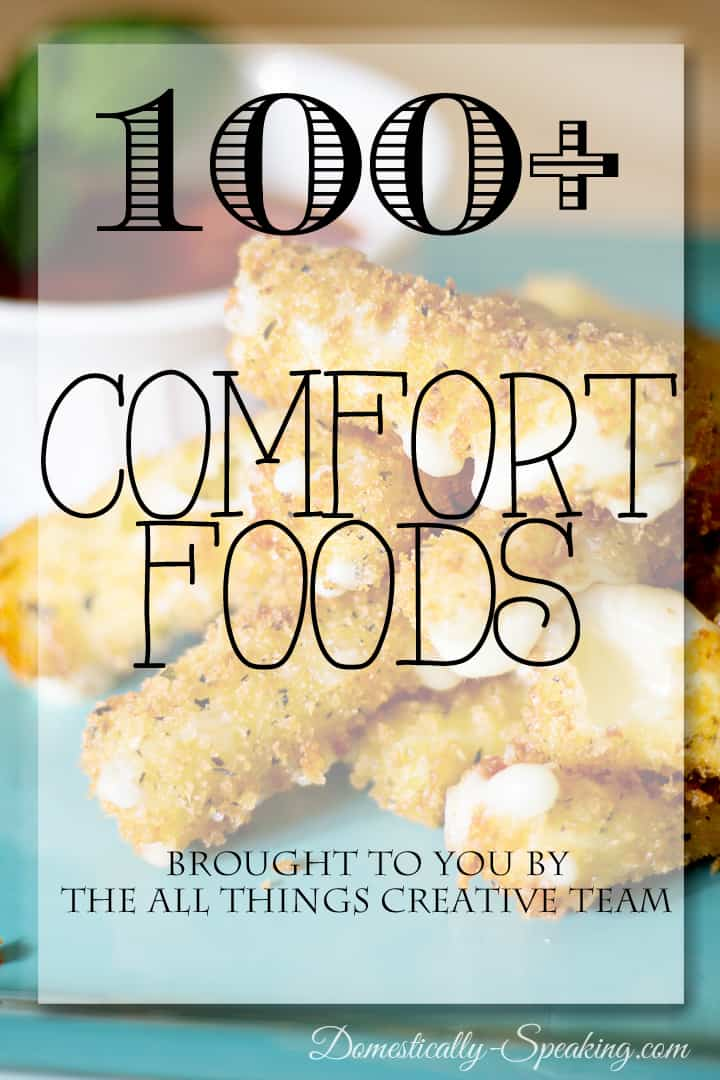 Over 100 Comfort Foods… lots of cheese, desserts, pasta and more!