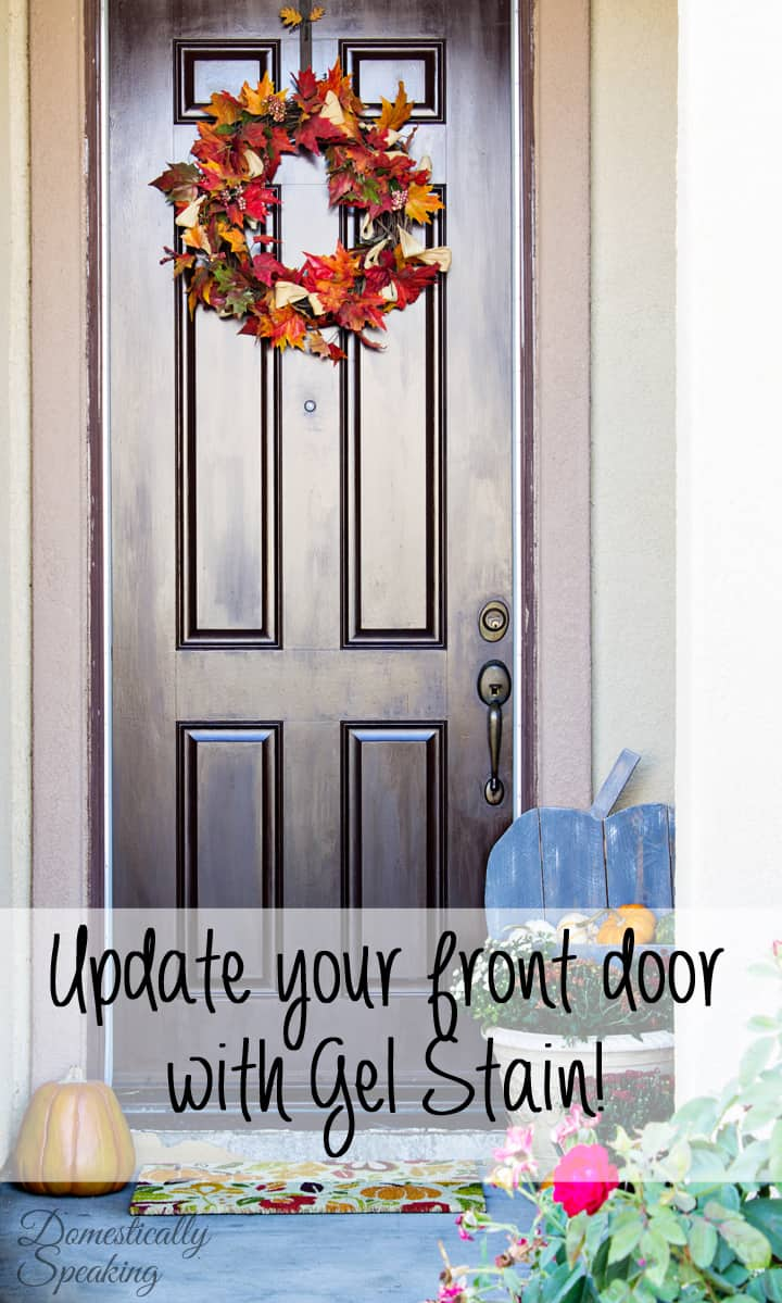 Update Your Front Door with Gel Stain  Goodbye faded paint  Hello gorgeous