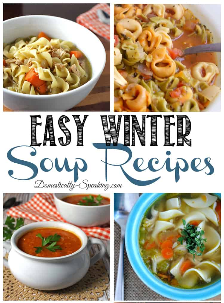 Easy Winter Soups - Recipes to keep you warm - the perfect comfort food