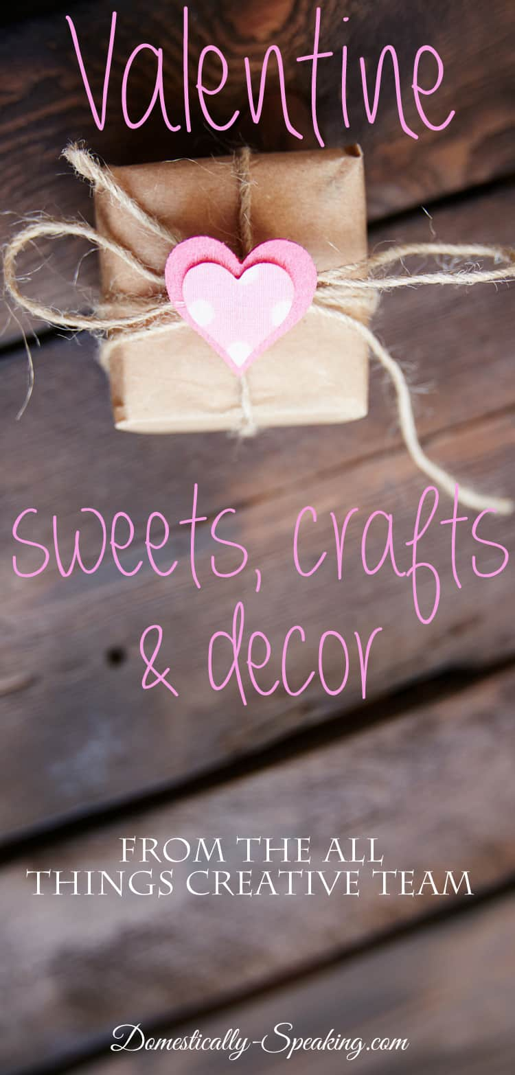 Saint Valentine Sweets, Crafts and Decor over 100 great Valentine Goodies to check out