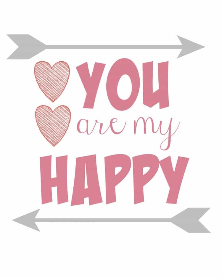 You are My Happy FREE Printable