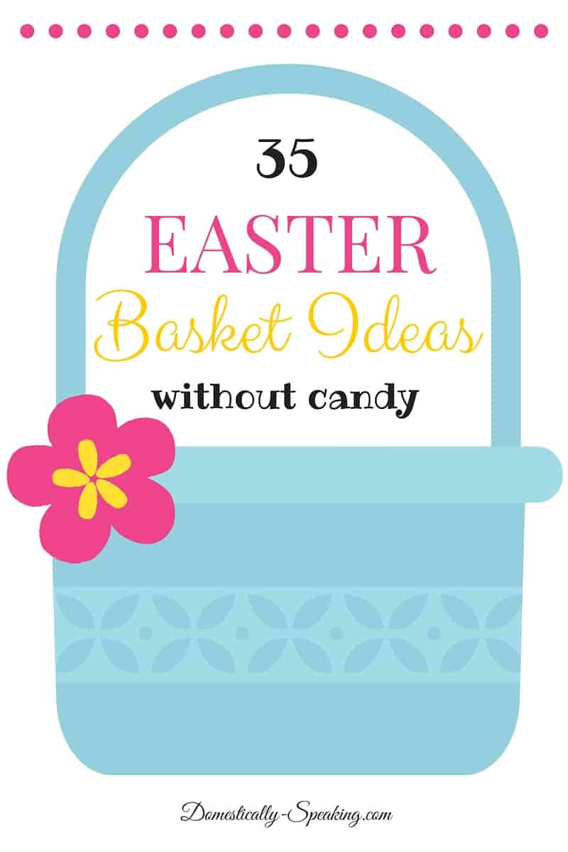 35 Easter Basket Ideas that don't involve candy - great ideas your kids will love!