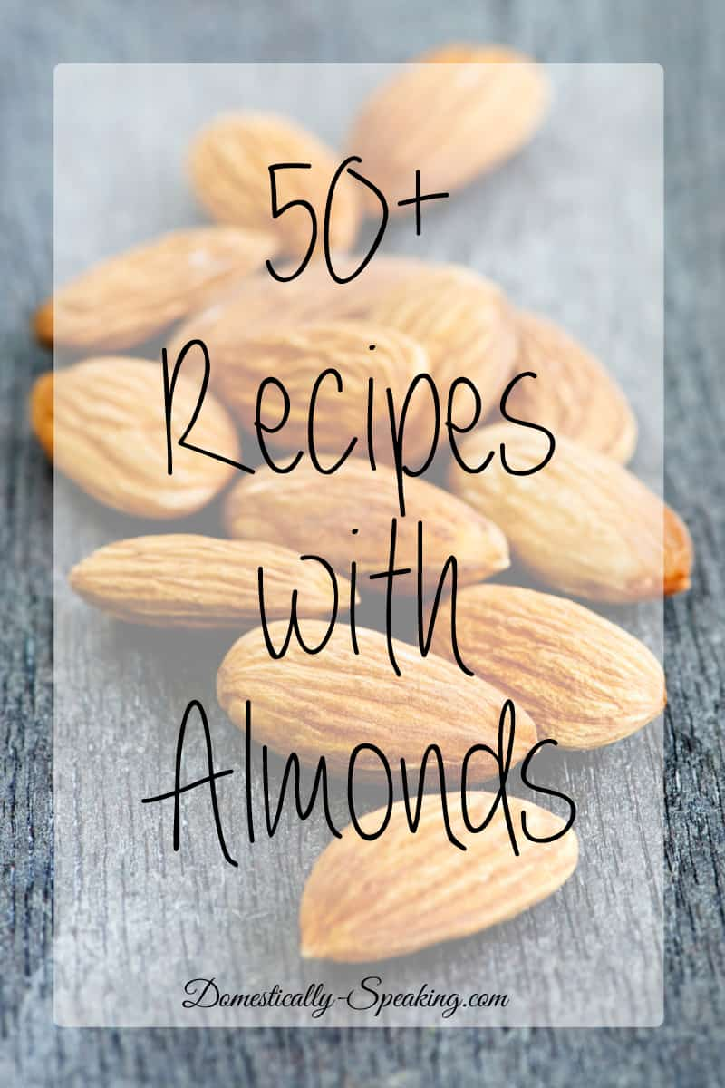 50+ Recipes with Almonds - salads, fish, desserts, drinks, soups and more