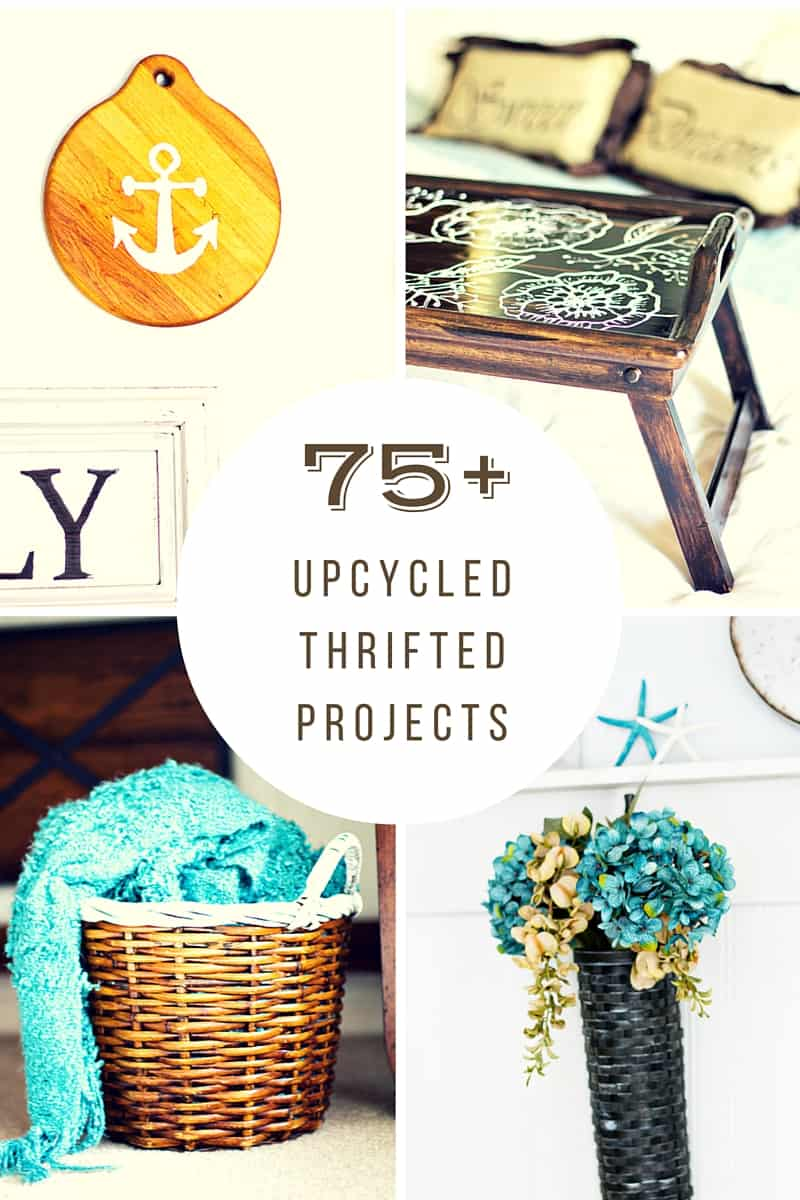 75+ Upcycle Thrift Store Projects