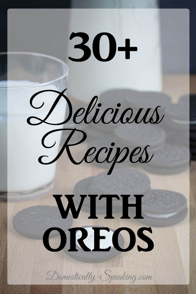 Over 30 Delicious Recipes using Oreos perfect for National Oreo Cookie Day