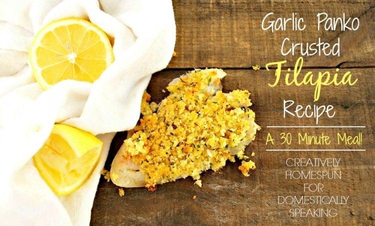 Garlic Panko Crusted Tilapia Recipe a 30 minute meal