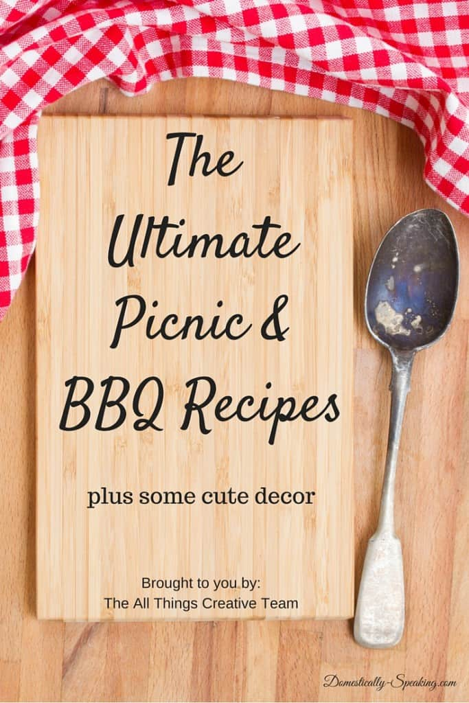 The Ultimate Picnic and BBQ Recipes Roundup - delicious recipes for your summer plus some cute decor items too