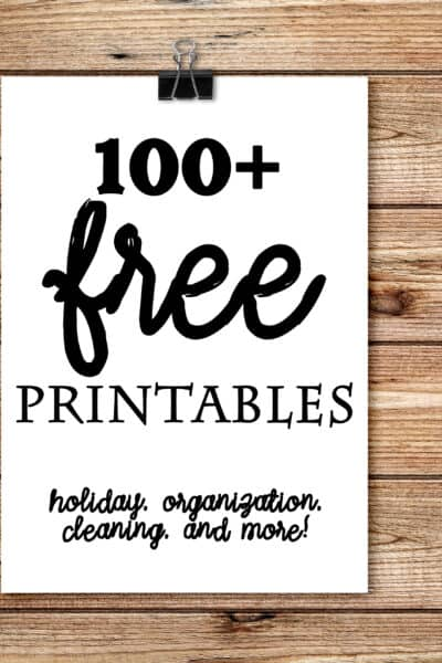 Over 100 Free Printables - HUGE collection of Christmas, other holidays, organization, cleaning, and more!